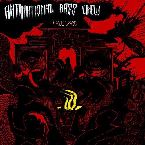 Antinational Bass Crew ‎– Free Space / 7'inch