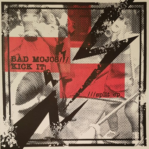 Bad Mojos / Kick It! – Split EP