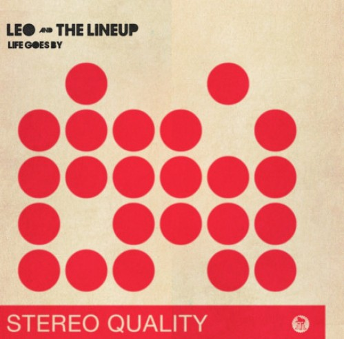 Leo And The Lineup ‎– Life Goes By / 7inch