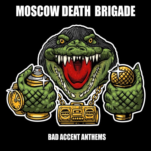 Moscow Death Brigade – Bad Accent Anthems / LP