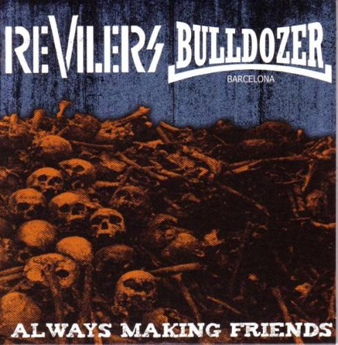 Revilers / Bulldozer  – Always Making Friends / 7'inch
