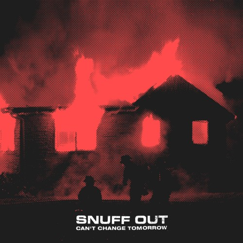 Snuff Out – Can't Change Tomorrow / Discography / CD