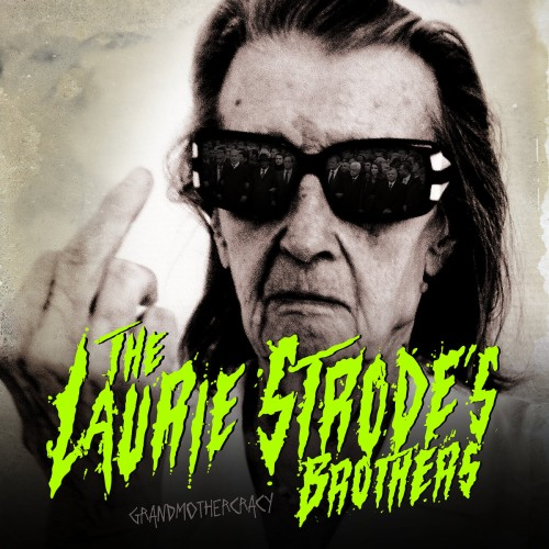 The Laurie Strode's Brothers – Grandmothercracy / LP
