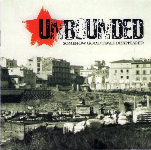 Unbounded – Somehow Good Times Disappeared / CD
