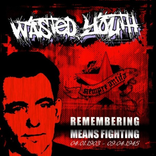Wasted Youth ‎– Remembering Means Fighting / 7'inch