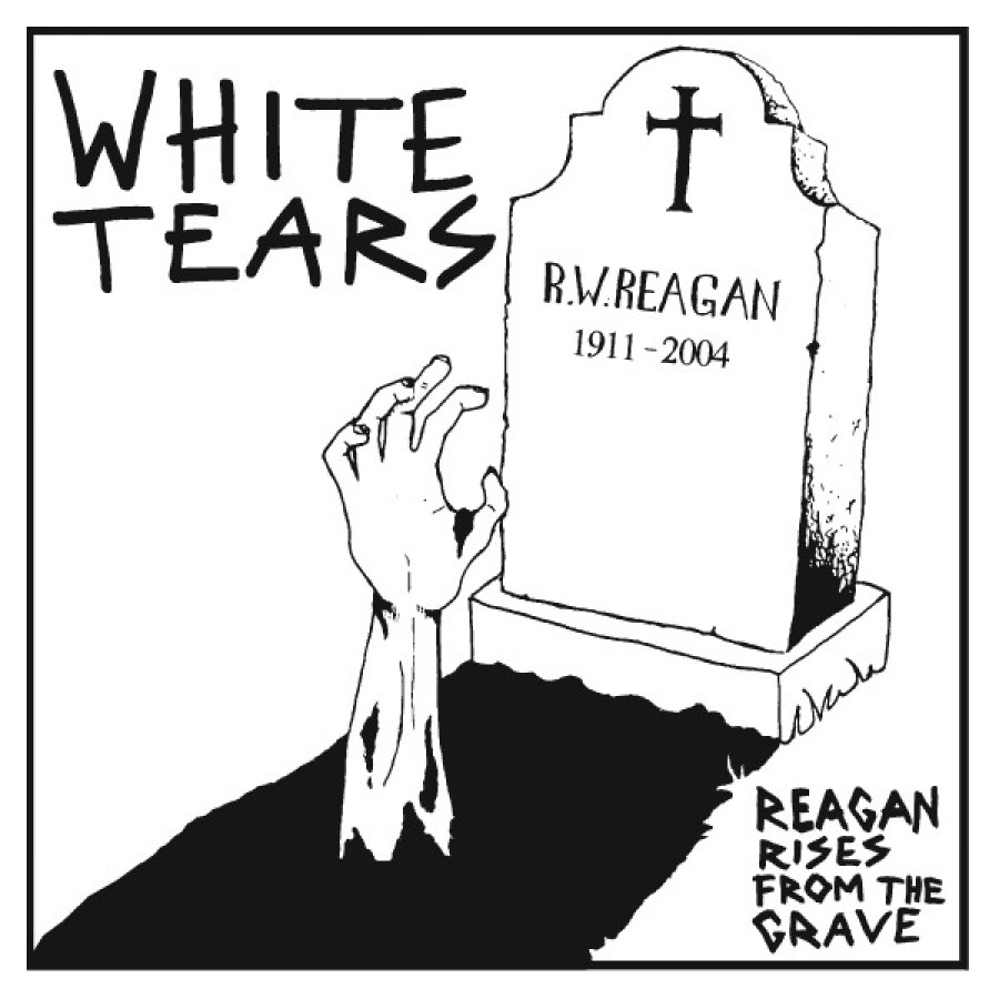 White Tears ‎– Reagan Rises From The Grave / 7'inch