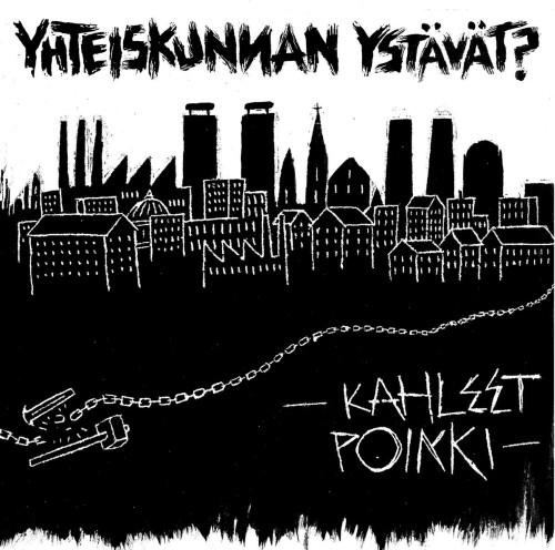 Yhteiskunnan Ystävät? – Kahleet Poikki / LP